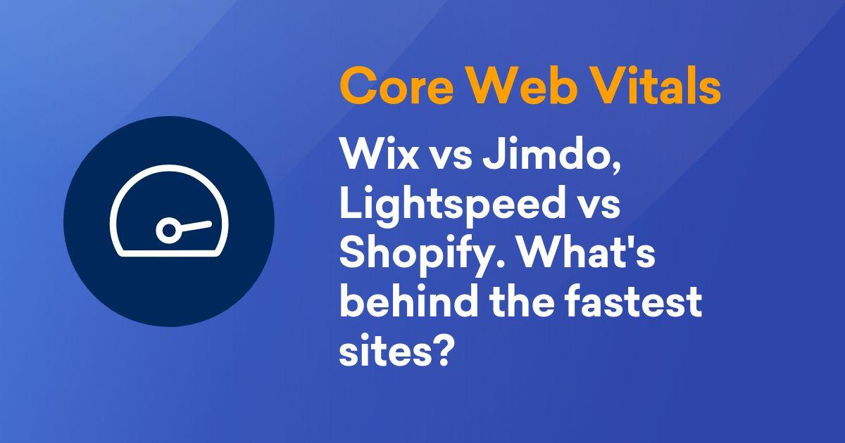 Core Web Vitals - Wix vs. WordPress, Shopify vs. Shopware – What's fastest? - SISTRIX